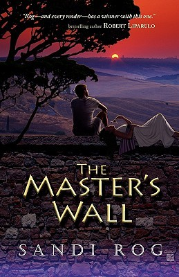 The Master's Wall by Sandi Rog