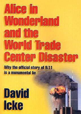 Alice in Wonderland and the World Trade Center Disaster by David Icke