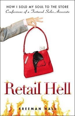 Retail Hell by Freeman Hall