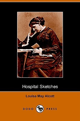 Hospital Sketches by Louisa May Alcott