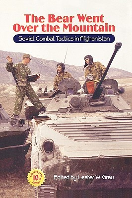 The Bear Went Over the Mountain: Soviet Combat Tactics in Afghanistan (Soviet (Russian) Study of War)