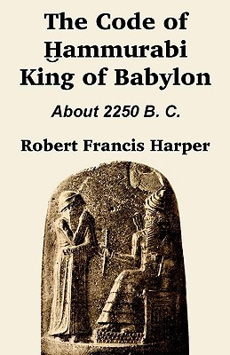 The Code of Hammurabi King of Babylon
