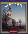 Lake Erie (True Books: Geography: Great Lakes)