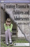 Treating Trauma in Children and Adolescents