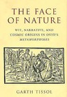 """The Face of Nature: Wit, Narrative, and Cosmic Origins in Ovid's """"Metamorphoses"""""""