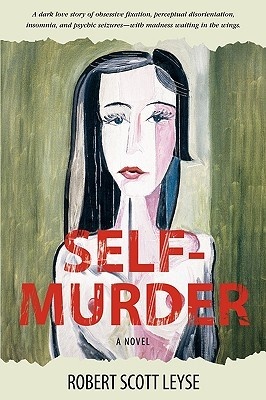 Self-Murder by Robert Scott Leyse