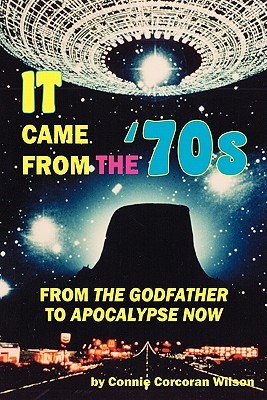 It Came from the '70s by Connie Corcoran Wilson