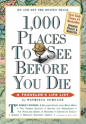 1,000 Places to See Before You Die, updated ed. by Patricia Schultz