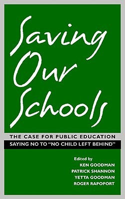 Saving Our Schools by Ken Goodman