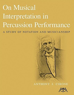 On Musical Interpretation in Percussion Peformance: A Study of Notation and Musicianship