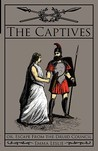 The Captives: Or, Escape from the Druid Council