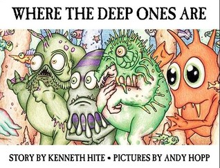 Where the Deep Ones Are by Kenneth Hite