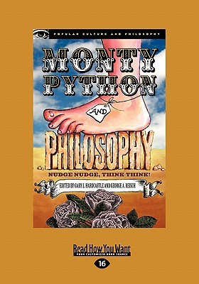 Monty Python and Philosophy: Nudge Nudge, Think Think! (Large Print 16pt)
