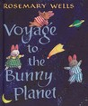 Voyage to the Bunny Planet (Voyage to the Bunny Planet, #1-3 Plus Intro)