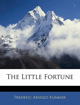 The Little Fortune by Frederic Arnold Kummer, Jr.