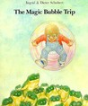 The Magic Bubble Trip