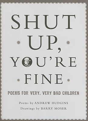 Shut Up You're Fine by Andrew Hudgins