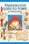 Paddington Goes to Town (Paddington, #8)
