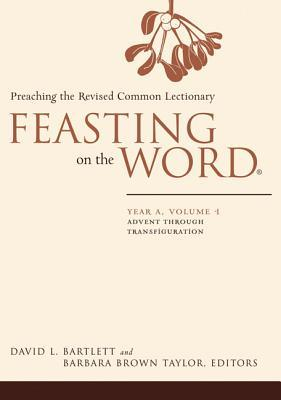 Feasting on the Word: Preaching the Revised Common Lectionary, Year A, Vol. 1