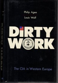 Dirty Work by Philip Agee