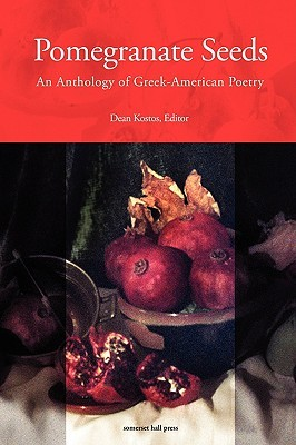 Pomegranate Seeds: An Anthology of Greek-American Poetry