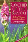 Orchid of the Bayou: A Deaf Woman Faces Blindess
