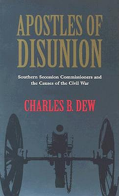 Apostles of Disunion by Charles B. Dew