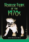 Horror Films of the 1970s: Two Volume Set