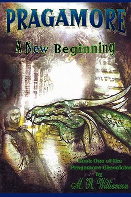 Pragamore-A New Beginning: Book One of the Pragamore Chronicles