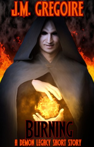 Burning (Demon Legacy Prequel)