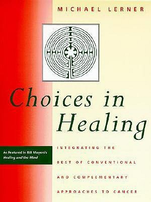 Choices in Healing by Michael Lerner