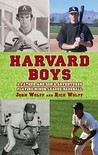 Harvard Boys: A Father's and Son's Adventures in Minor League Baseball