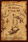 The Wild Adventures of Eli Johnson and Curly Bill