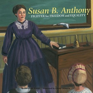 Susan B. Anthony by Suzanne Buckingham Slade