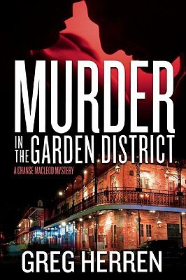 Murder In The Garden District by Greg Herren