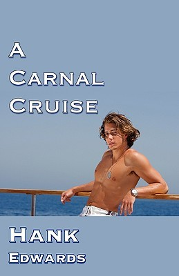 A Carnal Cruise by Hank  Edwards