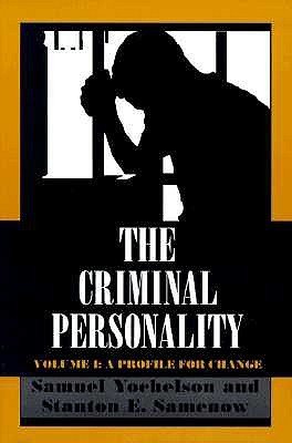 The Criminal Personality, Volume I: A Profile for Change