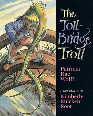 The Toll-Bridge Troll by Patricia Rae Wolff