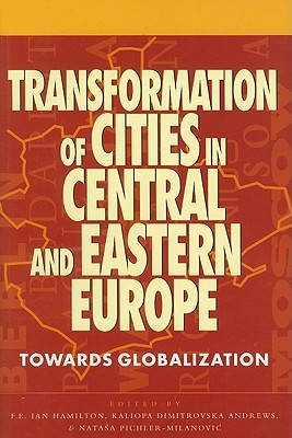 Transformation of Cities in Central and Eastern Europe: Towards Globalization