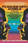 To Dance With Angels: An Amazing Journey to the Heart with the Phenomenal Thomas Jacobson and the Grand Spirit, 'Dr. Peebles'