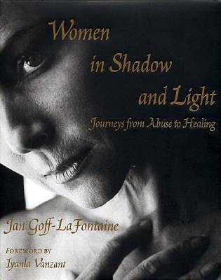 Women in Shadow and Light: Journeys from Abuse to Healing Jan Goff-LaFontaine