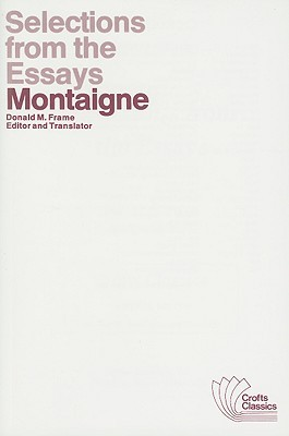 Selections from the Essays of Montaigne by Michel de Montaigne