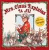 Mrs. Claus Explains It All: At Last Answers to the Questions Real Kids Ask!