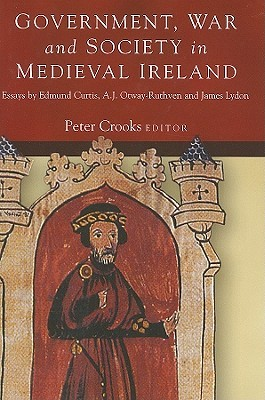 Government, War And Society In Medieval Ireland