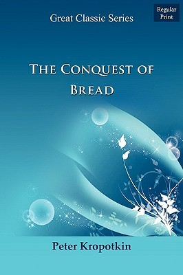 The Conquest of Bread by Pyotr Kropotkin