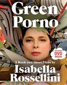 Green Porno: A Book and Short Films