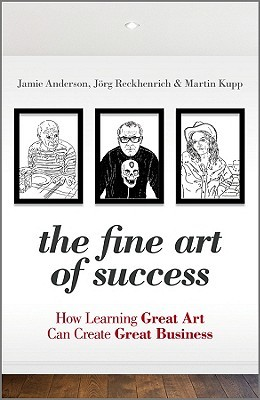 The Fine Art of Success: How Learning Great Art Can Create Great Business
