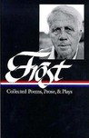 Collected Poems, Prose, and Plays by Robert Frost