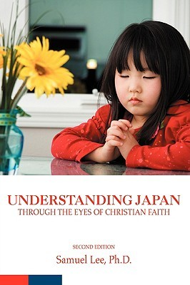 Understanding Japan Through the Eyes of Christian Faith by Samuel Lee