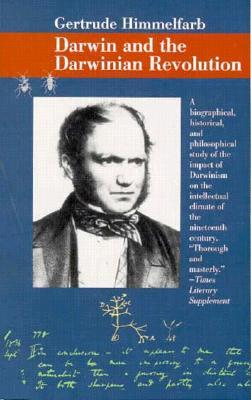 Darwin and the Darwinian Revolution by Gertrude Himmelfarb
